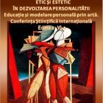 Invitatie conferinta: ETIC SI ESTETIC ÎN DEZVOLTAREA PERSONALITĂȚII. Educație si modelare personală prin artă